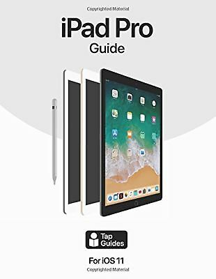 iPad Pro Guide: The Ultimate Guide for iPad Pro & iOS 11