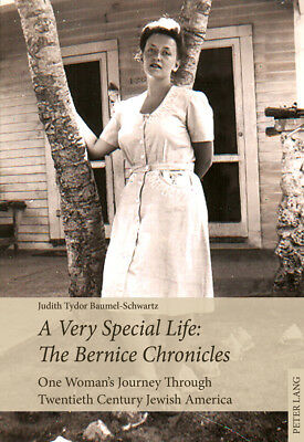 A Very Special Life: The Bernice Chronicles, Judith Tydor Baumel-Schwartz