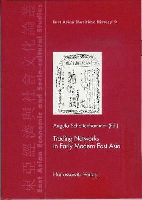 Trading Networks in Early Modern East Asia, Angela Schottenhammer