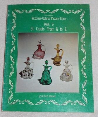 Victorian Colored Pattern Glass Book 6 Oil Cruets From A to Z by Heacock