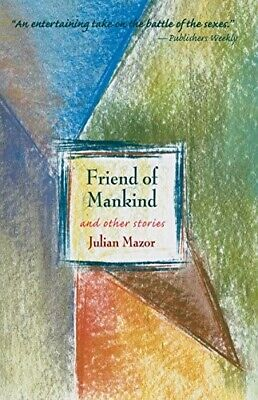 Friend of Mankind: And Other Stories - New Book Mazor, Julian