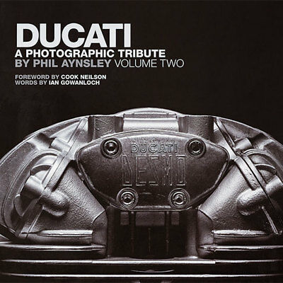 Ducati:  A Photograhic Tribute Book by Phil Aynsley- Volume 2