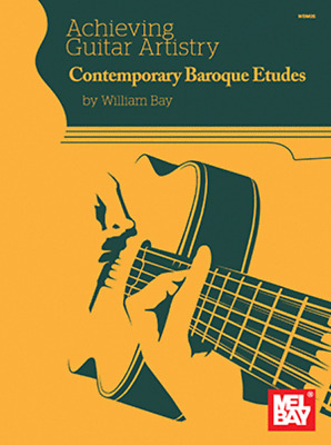 """Achieving Guitar Artistry"" MUSIC BOOK-Contemporary Baroque ETUDES-NEW ON SALE!"
