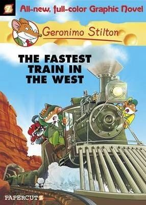 Geronimo Stilton Graphic Novels #13: The Fastest Train In the West by...