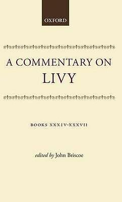 NEW A Commentary On Livy: Books Xxxiv-Xxxvii by Livy BOOK (Hardback) Free P&H