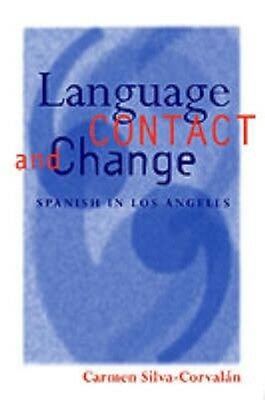 NEW Language Contact And Change by Carmen Silva-Corvalan BOOK (Paperback)