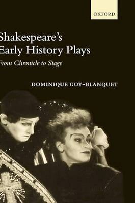 NEW Shakespeare's Early History Plays by Dominque Goy-Blanquet BOOK (Hardback)