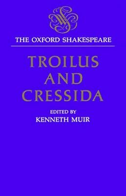 NEW The Oxford Shakespeare: Troilus And Cressida by William... BOOK (Hardback)
