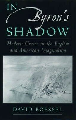 NEW In Byron's Shadow by David Roessel BOOK (Hardback) Free P&H