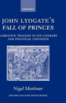 NEW John Lydgate's Fall Of Princes by Nigel Mortimer BOOK (Hardback) Free P&H