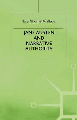 NEW Jane Austen And Narrative Authority by Tara Ghoshal Wallace BOOK (Hardback)