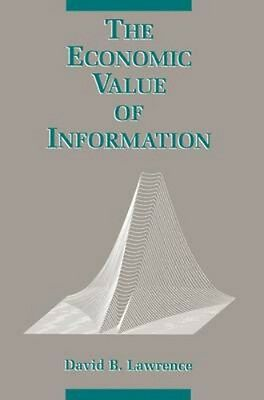 NEW The Economic Value Of Information by David B. Lawrence BOOK (Hardback)