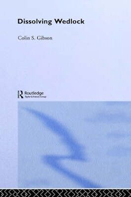 NEW Dissolving Wedlock by Colin Gibson BOOK (Hardback) Free P&H