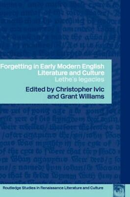 NEW Forgetting In Early Modern English Literature And Culture BOOK (Hardback)