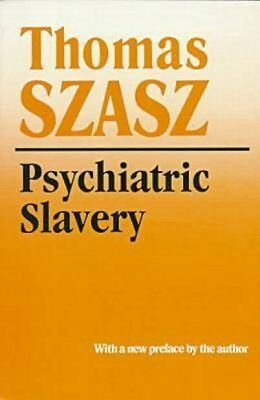 NEW Psychiatric Slavery by Thomas Szasz BOOK (Paperback) Free P&H
