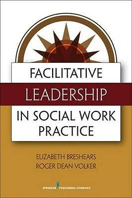 NEW Facilitative Leadership For Social Workers by Elizabeth... BOOK (Paperback)