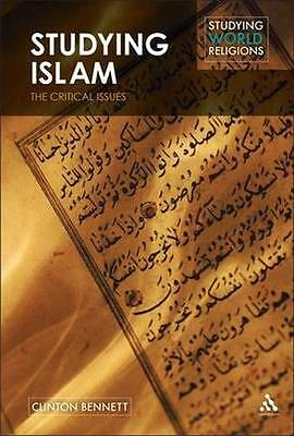 NEW Studying Islam by Clinton Bennett BOOK (Hardback) Free P&H