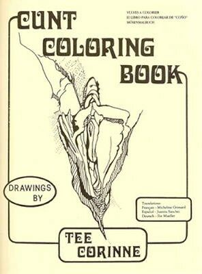 NEW Cunt Coloring Book by Tee Corinne BOOK (Paperback) Free P&H