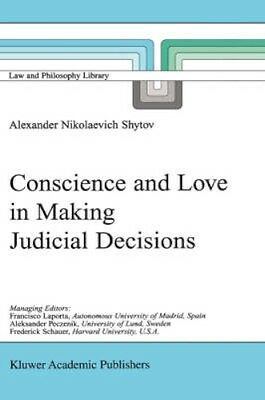 NEW Conscience And Love In Making Judicial Decisions by... BOOK (Hardback)