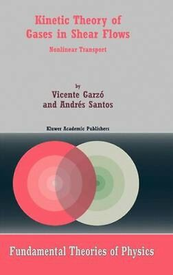 NEW Kinetic Theory Of Gases In Shear Flows by Andres Santos BOOK (Hardback)
