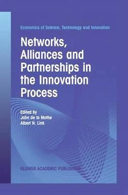 NEW Networks, Alliances And Partnerships In The Innovation... BOOK (Hardback)