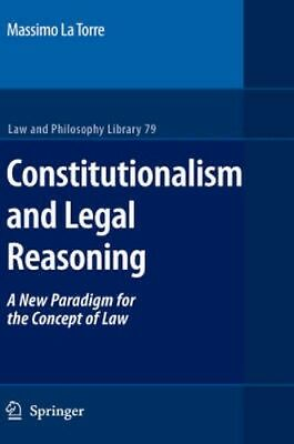 NEW Constitutionalism And Legal Reasoning by Massimo La Torre BOOK (Hardback)