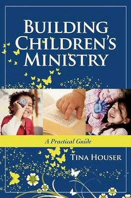 NEW Building Children's Ministry by Tina Houser BOOK (Paperback) Free P&H