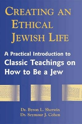 NEW Creating An Ethical Jewish Life by Seymour J. Cohen BOOK (Paperback)