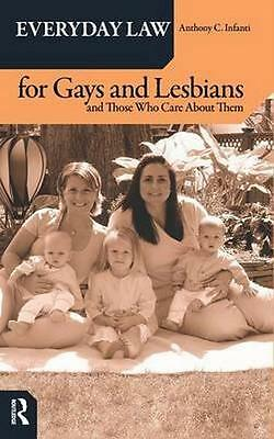 NEW Everyday Law For Gays And Lesbians by Anthony C Infanti BOOK (Hardback)