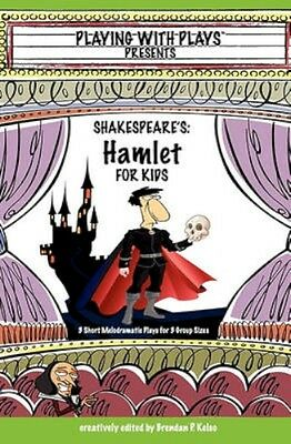 NEW Shakespeare's Hamlet For Kids by Brendan P Kelso BOOK (Paperback) Free P&H