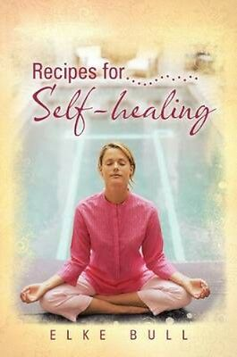 NEW Recipes For Self-Healing by Elke Bull BOOK (Paperback) Free P&H