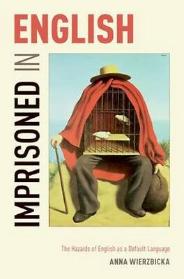 NEW Imprisoned In English by Anna Wierzbicka BOOK (Paperback) Free P&H