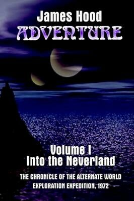NEW Adventure---Into The Neverland by James Hood BOOK (Hardback) Free P&H