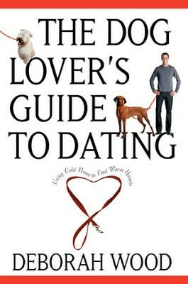 NEW The Dog Owner's Guide To Dating by Deborah Wood BOOK (Paperback) Free P&H