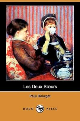 NEW Les Deux Surs (dodo Press) by Paul Bourget BOOK (Paperback) Free P&H