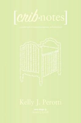 NEW Crib Notes by Kelly Perotti BOOK (Paperback / softback) Free P&H
