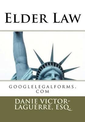 NEW Elder Law by Esq Danie Victor Laguerre BOOK (Paperback / softback) Free P&H