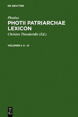 NEW Photii Patriarchae Lexicon: A-d by Chrisos Theodoridis BOOK (Hardback)