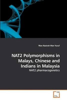 NEW Nat2 Polymorphisms In Malays, Chinese And... BOOK (Paperback / softback)