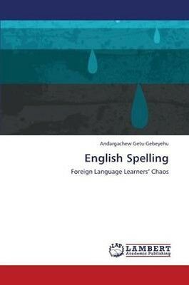NEW English Spelling by Gebeyehu Andargachew Getu BOOK (Paperback) Free P&H