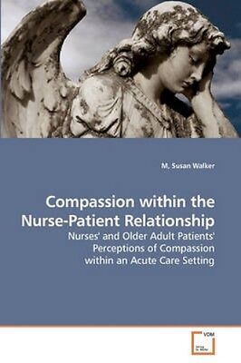NEW Compassion Within The Nurse-Patient... BOOK (Paperback / softback)