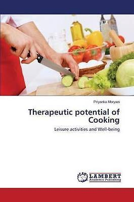 NEW Therapeutic Potential Of Cooking by Moryani... BOOK (Paperback / softback)