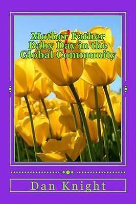 NEW Mother Father Baby Day In The Global... BOOK (Paperback / softback)