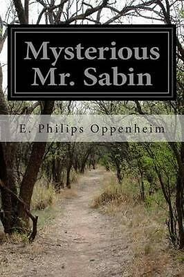 NEW Mysterious Mr. Sabin by E. Philips Oppenheim BOOK (Paperback) Free P&H