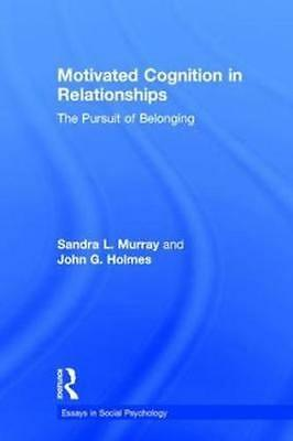 NEW Motivated Cognition In Relationships by Sandra L. Murray BOOK (Hardback)