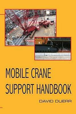 NEW Mobile Crane Support Handbook by David Duerr BOOK (Paperback / softback)