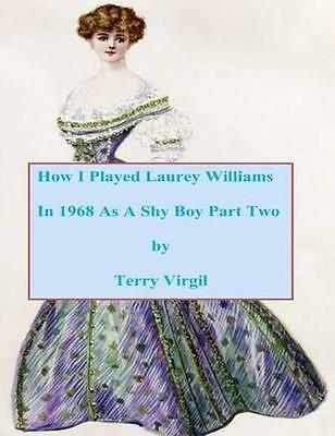 NEW How I Played Laurey Williams In 1968 As A... BOOK (Paperback / softback)