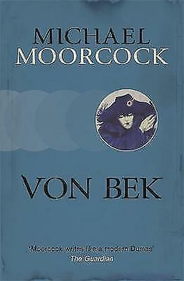 Von Bek (Moorcocks Multiverse) - New Book Moorcock, Michael