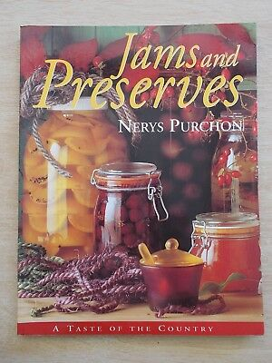 Jams & Preserves~Nerys Purchon~A Taste of the Country~Recipes~Cookbook~96pp P/B