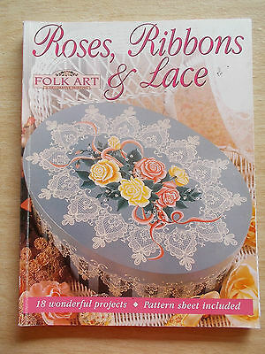 Roses Ribbons & Lace~Folk Art~18 Projects~96pp~2002